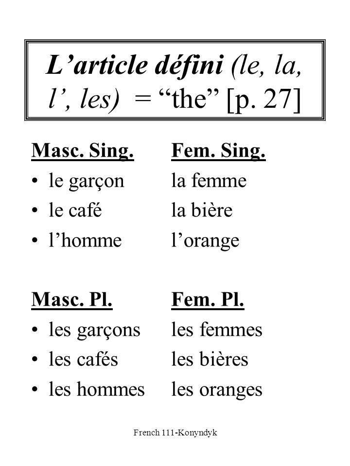 L'article défini (le, la, l', les) = the [p. 27]